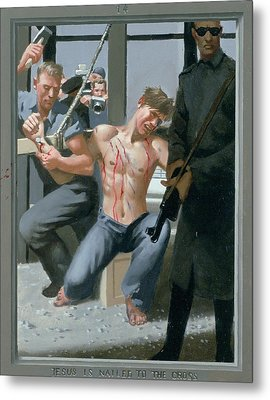 14. Jesus Is Nailed To The Cross / From The Passion Of Christ - A Gay Vision Metal Print by Douglas Blanchard