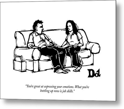 You're Great At Expressing Your Emotions. What Metal Print