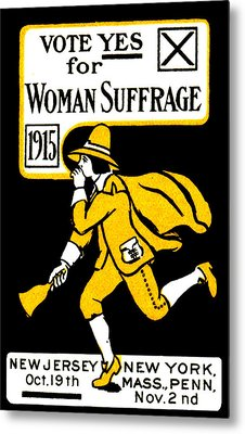 1915 Vote Yes On Woman's Suffrage Metal Print