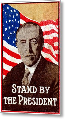 1916 Support President Wilson Metal Print by Historic Image