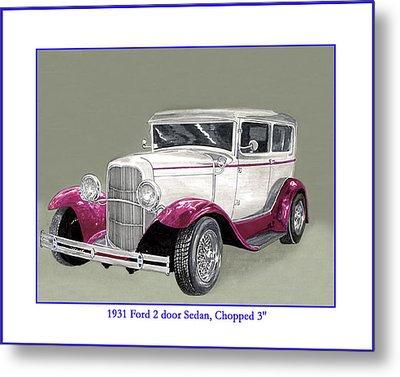 1931 Ford 2 Door Sedan Street-rod Metal Print