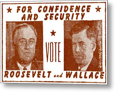 1940 Vote Roosevelt And Wallace Metal Print by Historic Image