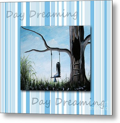 Day Dreaming By Shawna Erback Metal Print by Shawna Erback