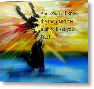 Freedom And Truth Metal Print by Amanda Dinan