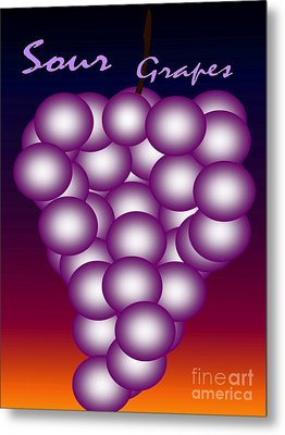 Metal Print featuring the digital art Sour Grapes by Gayle Price Thomas