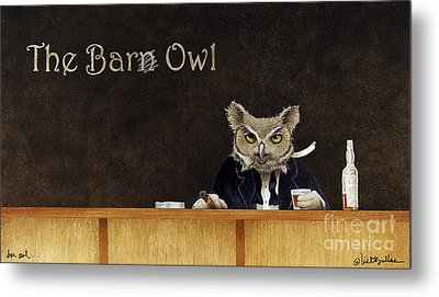 The Bar Owl... Metal Print by Will Bullas