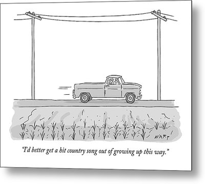I'd Better Get A Hit Country Song Out Of Growing Metal Print