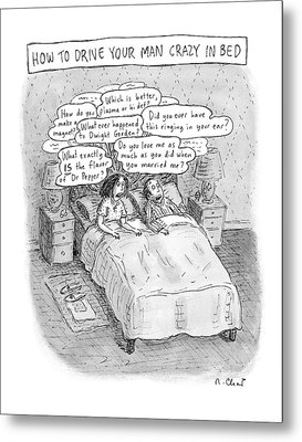 Captionless; Drive Your Man Crazy Metal Print by Roz Chast