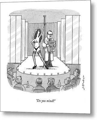 Do You Mind? Metal Print by Joe Dator