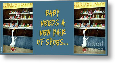 baby needs a new pair of shoes...PRINT Metal Print by Will Bullas