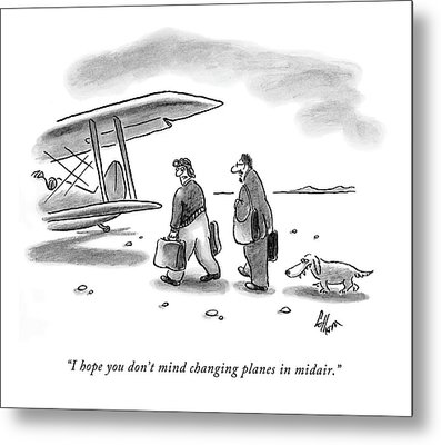 I Hope You Don't Mind Changing Planes In Midair Metal Print by Frank Cotham