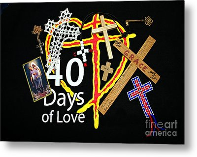 40 Days Of Love Metal Print