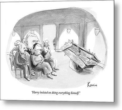 Harry Insisted On Doing Everything Himself Metal Print by Zachary Kanin