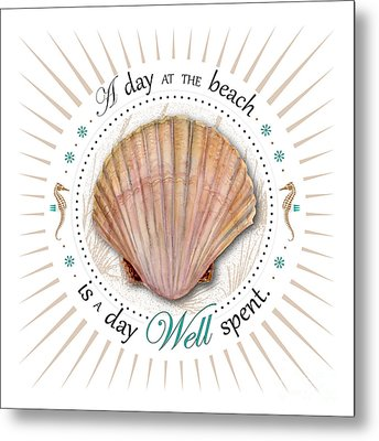 A Day At The Beach Is A Day Well Spent Metal Print