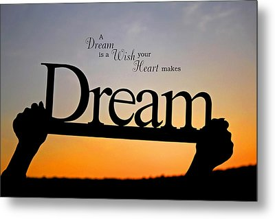 A Dream Is A Wish Your Heart Makes Metal Print by Barbara West