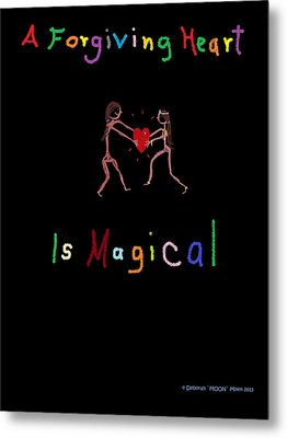 A Forgiving Heart Is Magical Metal Print