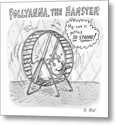 A Hamster Runs On A Wheel Thinking My Core Metal Print