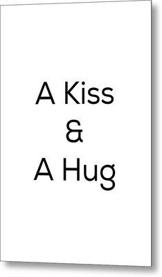 A Kiss And A Hug Metal Print by Kim Fearheiley