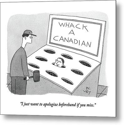 A Man In A Whack A Canadian Machine Metal Print