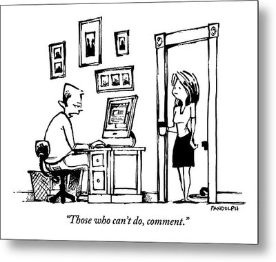 A Man Sitting At His Computer Says To His Wife Metal Print