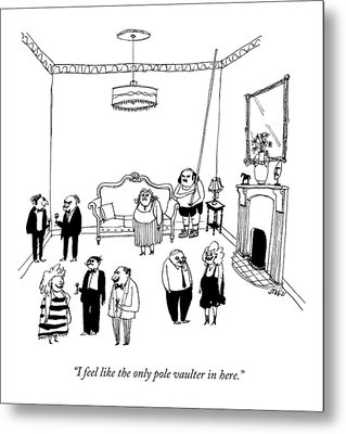 A Man With A Pole Vault Says At A Cocktail Party Metal Print by Edward Steed