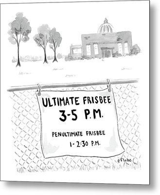 A Sign On A Fence Reads: Ultimate Frisbee 3-5 Pm Metal Print