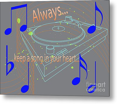 A Song In Your Heart Metal Print by Tina M Wenger