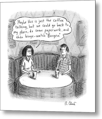 A Woman Says To A Man: Maybe This Metal Print by Roz Chast