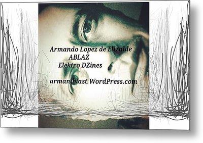 Ablaz Elektro Dz Metal Print by Armando Lopez de Elizalde