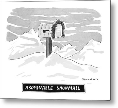 Abominable Snowmail Metal Print