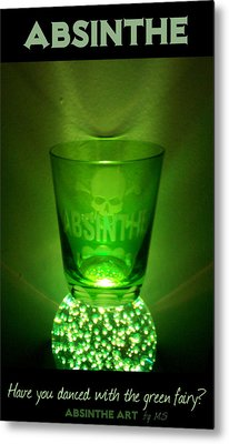 Absinthe - Have You Danced With The Green Fairy? Metal Print