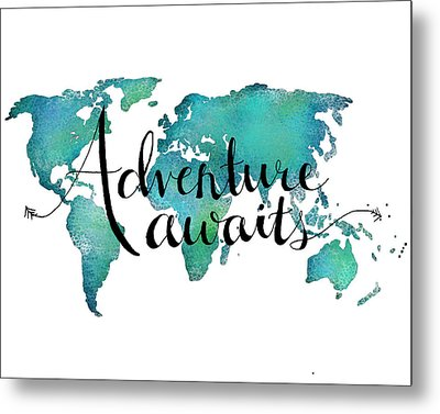 Adventure Awaits - Travel Quote On World Map Metal Print by Michelle Eshleman