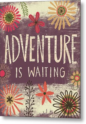 Adventure Is Waiting Metal Print by Katie Doucette