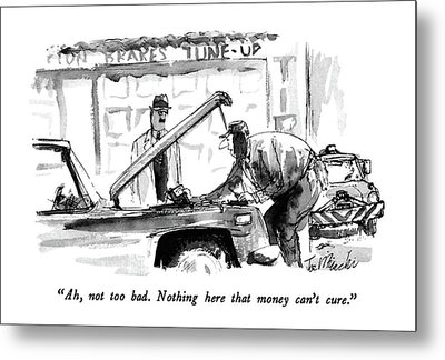 Ah, Not Too Bad.  Nothing Here That Money Can't Metal Print by Joseph Mirachi