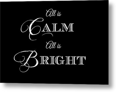 All Is Calm All Is Bright Metal Print by Chastity Hoff