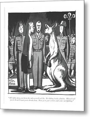 All Right, Men, You Know The Rules As Well Metal Print by Peter Arno