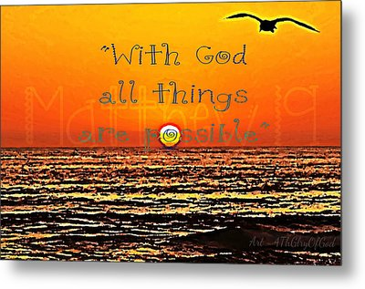 All Things Are Possible Metal Print by Sharon Soberon