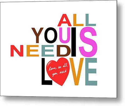 All You Need Is Love Metal Print by Mal Bray