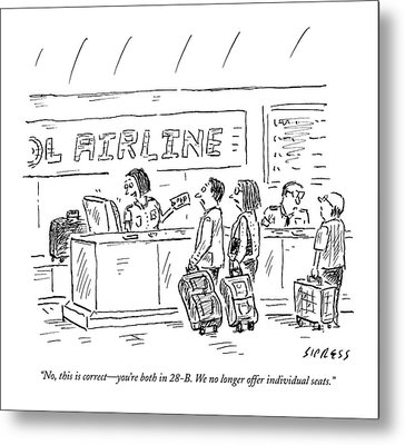 An Airline Concierge Checks The Computer For Two Metal Print by David Sipress