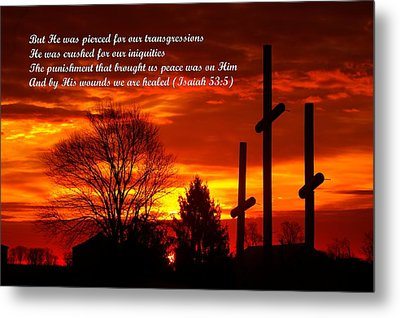 ...and By His Wounds We Are Healed - Isaiah 53.5 Metal Print