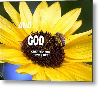 And God Created The Honey Bee Metal Print
