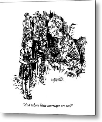 And Whose Little Marriage Are We? Metal Print by William Hamilton