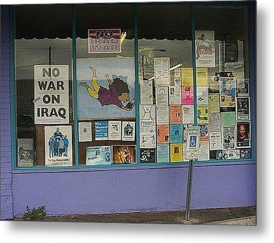 Anti-iraq War Posters 4th Avenue Book Store Window Tucson Arizona 2000 Metal Print by David Lee Guss
