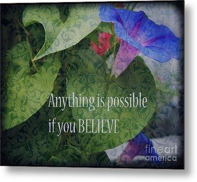 Anything Is Possible Metal Print