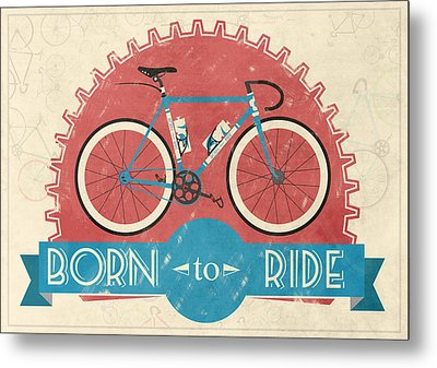 Are You Born To Ride Your Bike? Metal Print