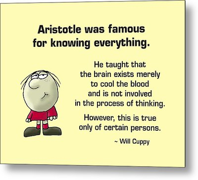 Aristotle Knew It All Metal Print by Mike Flynn