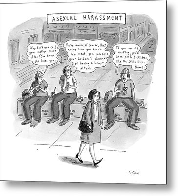 Asexual Harassment Metal Print by Roz Chast