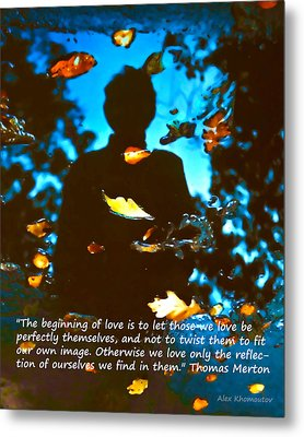 Autumn Leaves Art Fantasy In Water Reflections With Thomas Merton's Quote Metal Print by Alex Khomoutov