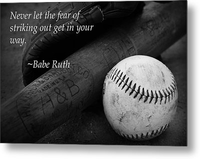 Babe Ruth Baseball Quote Metal Print by Kelly Hazel