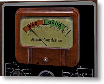 Bad Good Attitude Classification Meter Metal Print by Phil Cardamone